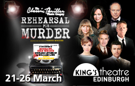 Rehearsal for Murder - Edinburgh King's Theatre 21-26 March 2016 - Click here to book tickets at the King's Theatre